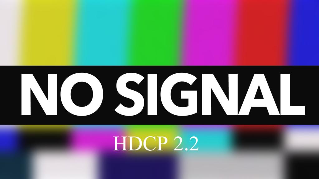 TV No Signal-HDCP 2.2